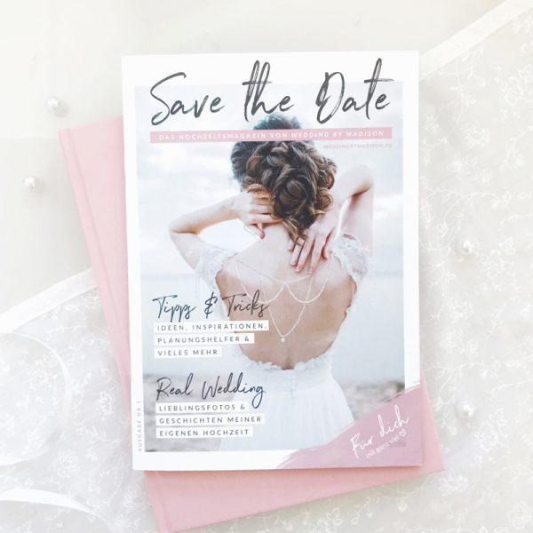 SAVE THE DATE - Das Hochzeitsmagazin von Wedding by Madison | 1. Ausgabe