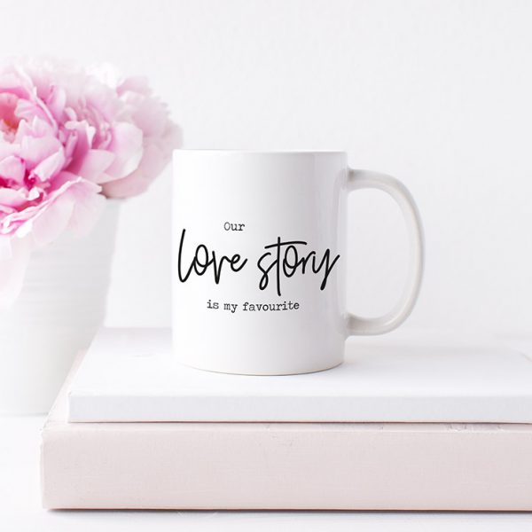 "Tasse ""Our love story is my favourite"""